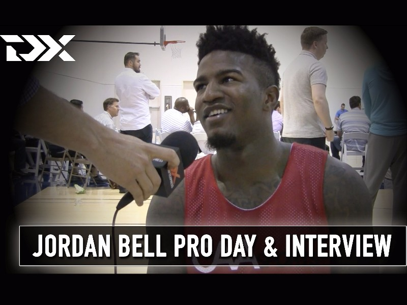 Jordan Bell NBA Pro Day Workout Video and Interview