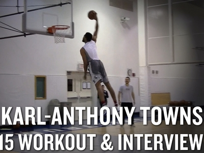 Karl-Anthony Towns Workout Video and Interview